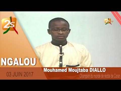 MOUHAMED MOUJTABA DIALLO (CHAMPION DU MONDE EN RÉCITAL DE CORAN) DANS NGALOU  DU 03 JUIN 2017