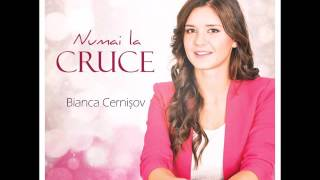 Bianca Cernisov - Cerceteaza-ma, Te rog