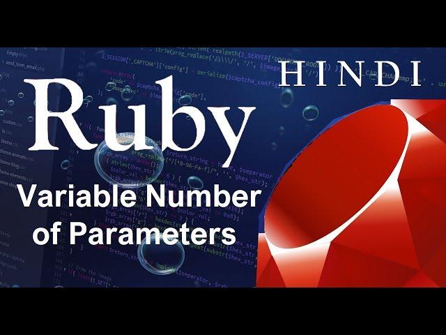 Ruby Programming Tutorial-10-Variable Number of Parameters ( हिन्दी)