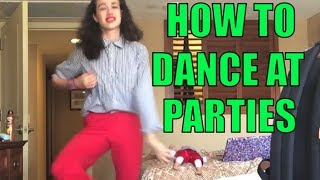 How to dance at parties