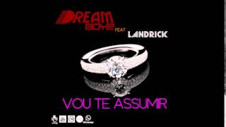 Dream Boyz - Vou Te Assumir (feat. Landrick) [Audio]