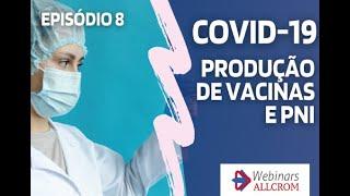 Webinar Allcrom (Episódio 8) – produção de vacinas e PNI
