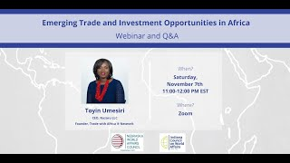 Emerging Trade and Investment Opportunities in Africa with Speaker Toyin Umesiri