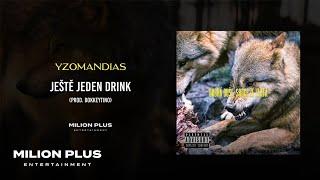 Yzomandias - Ještě Jeden Drink [prod. Dokkeytino]
