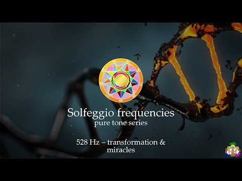 Solfeggio frequency 528Hz – transformation & miracles