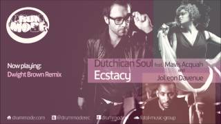 Dutchican Soul ft Mavis Acquah & JoLeon Davenue - Ecstasy (Dwight Brown Remix) [Drum Mode]