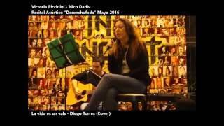 La vida es un vals - Diego Torres (cover) - Victoria Piccinini - Nico David