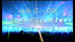 DJ Jack G   Old Skool Piano Mix 4