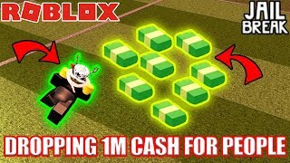 DROPPING MILLIONS OF CASH TO A RANDOM PERSON... | Roblox Jailbreak