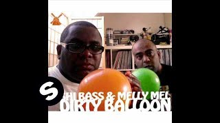 Rishi Bass & Melly Mel - Dirty Balloon