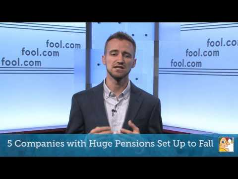 5 Companies with Huge Pensions Set Up to Fall
