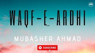 Waqf-e-Ardhi l In the Service of Islam l Mubasher Ahmad