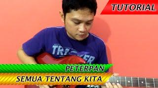 Belajar Gitar Melodi Peterpan - Semua Tentang Kita (Intro)