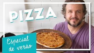 Como fazer uma Pizza fácil | Especial de verão - Renato Carioni