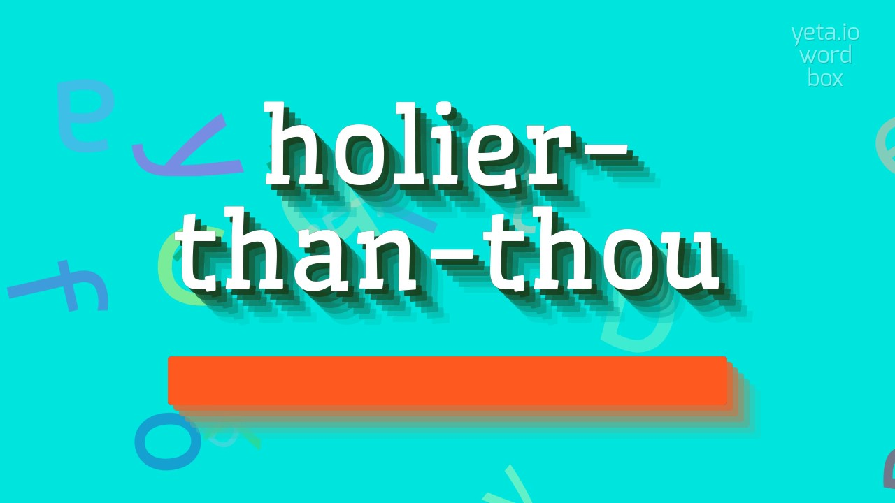 Image result for holier than thou saying