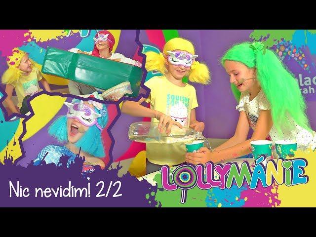 Lollymánie S02E12 - Já nic nevidím! (2.část)