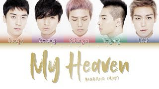 BIGBANG (빅뱅) - My Heaven (Color Coded Lyrics Eng/Rom/Han/가사)