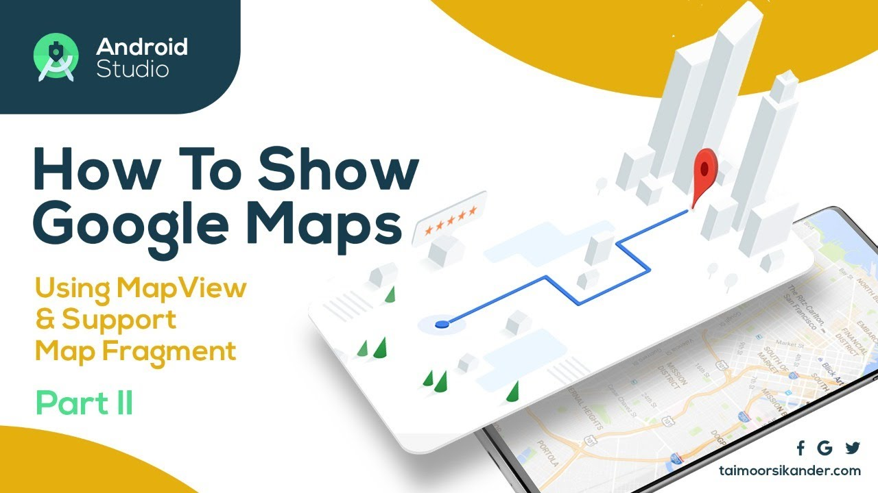 How To Show Google Maps Using MapView & Support map Fragment - Part 2 -  Google Maps API