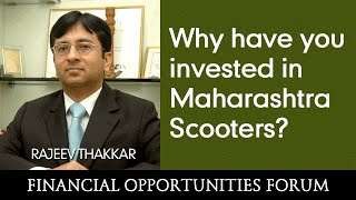 Why have you invested in  Maharashtra Scooters?