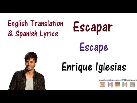 Enrique Iglesias - Escapar Lyrics English and Spanish