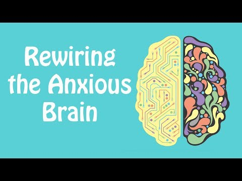 Rewiring the Anxious Brain Neuroplasticity and the Anxiety Cycle(Anxiety Skills #21)
