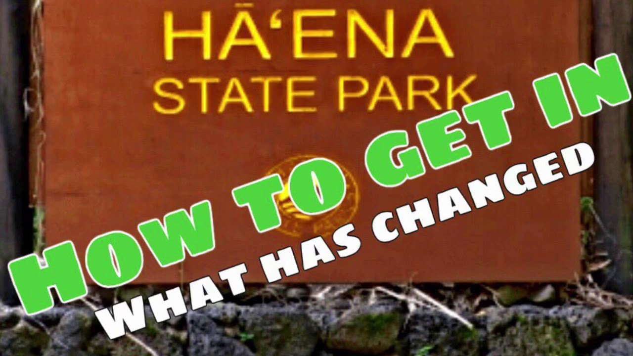 How To Get Into Ha Ena State Park Napali Coast Trail Ke E Beach What S Changed What To Expect