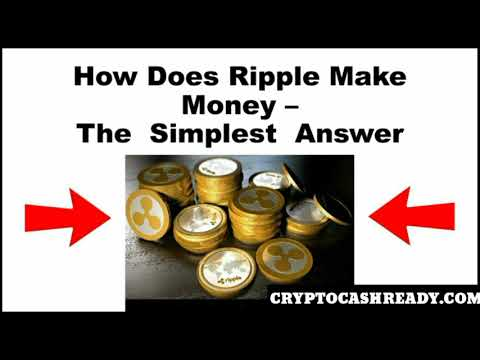 How Does Ripple XRP Make Money? - The Simplest Answer