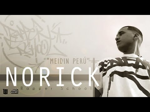 Norick - Meidin Peru (Rapper School 2013)