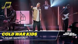 Cold War Kids: Can We Hang On?