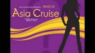 Asia Cruise Selfish w Lyrics