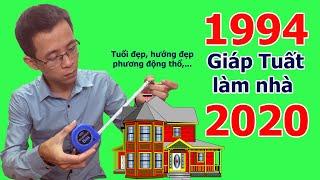 Tuổi 1994 Giáp Tuất làm nhà năm 2020 có được không