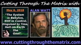 Alan Watt (May 6, 2018) The System is Babylon, Still in Control, Hell-on-Earth the Goal