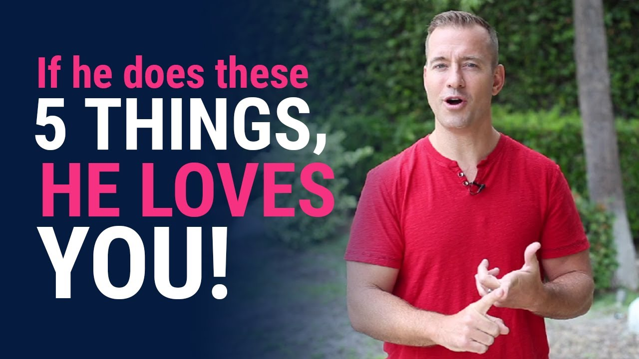 If he does these 5 THINGS, he LOVES YOU!   Relationship Advice for Women by Mat Boggs