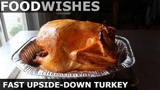 Fast Upside-Down Turkey – Food Wishes