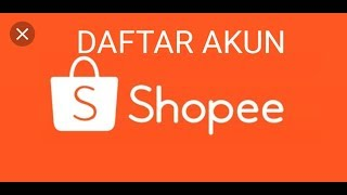 Gambar cover Cara buat Akun Shopee...Agar bisa berbelanja di shopee