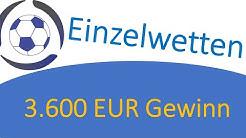 Einzelwetten Strategie - 3.600 EUR gewonnen