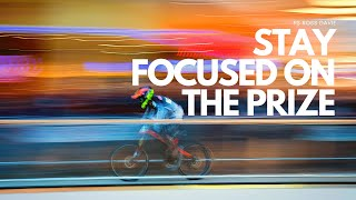 Bayside Christian Church - Stay Focused On The Prize - Ps Ross Davie