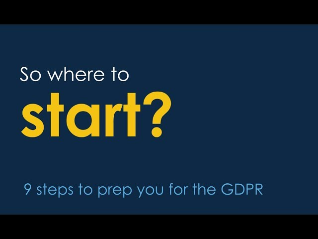 9 Steps to prep you for the GDPR