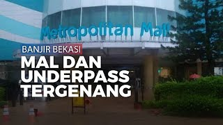Mal dan Underpass di Bekasi Tergenang Air