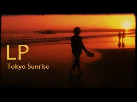 LP - Tokyo Sunrise [Lyric Video]