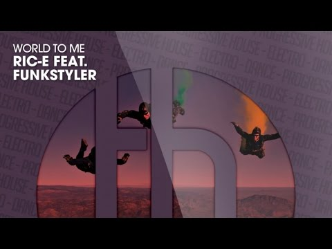 Ric-E Feat. Funkstyler - World To Me (Official)