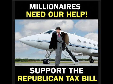 Help our Millionaires: Pass the Republican Tax Bill!
