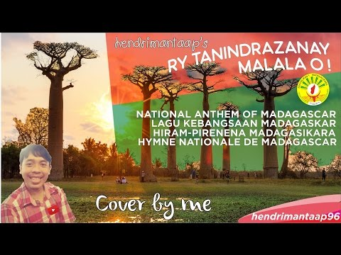 #20: Ry Tanindrazanay Malala O - National Anthem of Madagascar (cover by Me) + LYRICS (MG/FR/EN/ID)