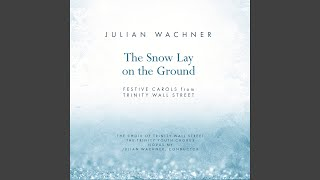 The First Nowell (arr. J. Wachner for choir and orchestra)