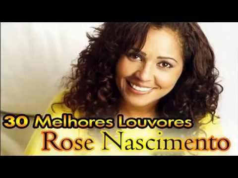 30 Melhores Louvores de Rose Nascimento - IADP