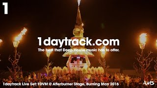 Live Set #1 FDVM live from Burning Man 2016 - Afterburner Stage 1daytrack.com (part 2)