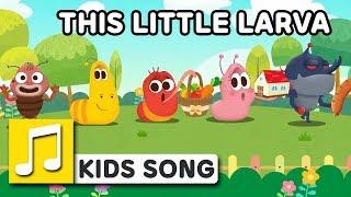 THIS LITTLE LARVA  | Nursery Rhymes | LARVA KIDS Songs for Children