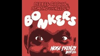 "Dizzie Rascal & Armand Van Helden ""Bonkers (Noise Frenzy Bootleg)"" [Free Download]"