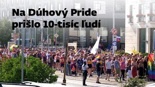 Na Dúhový Pride prišlo 10-tisíc ľudí