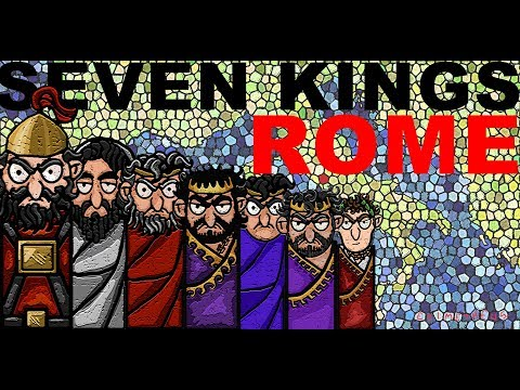 The Seven Kings of Ancient Rome explained in Seven Minutes